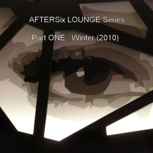 AFTERSix LOUNGE Series Part ONE Winter (2010)