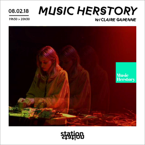 Music Herstory #5 w/ Terrine (Claire Gapenne)