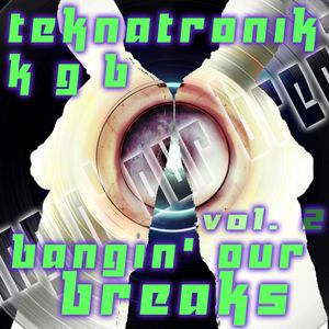 Bangin' our Breaks vol. 2