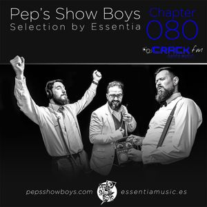 Chapter 080_Pep's Show Boys Selection by Essentia at Crack FM