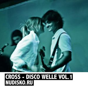 ND07 CROSS - DISCO WELLE VOL.1