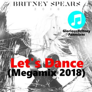 Britney Spears - Let's Dance (Megamix 2018)