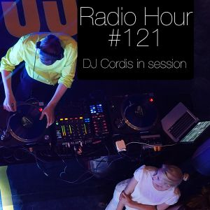 Radio Hour #121 with DJ Cordis