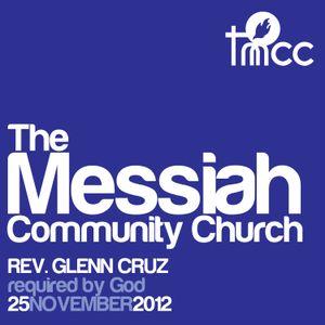 Rev. Glenn Cruz - Required by God [11/25/2012]