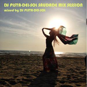 DJ PISTA-DEL-SOL SAUDADE MIX SESSION