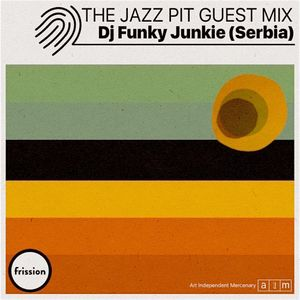 The Jazz Pit Vol. 6 : Guest Mix - Dj Funky Junkie