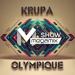 Megamix Show #017 by Krupa & Olympique [22/02/2014]