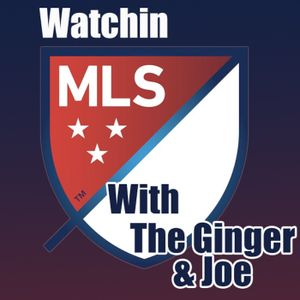 Watchin MLS - Episode 20