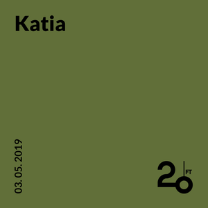 Katia @ 20ft Radio - 03/05/2019
