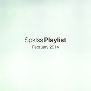SpklssPlaylist February 2014