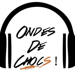 Ondes De Chocs du 09 Mars 2018