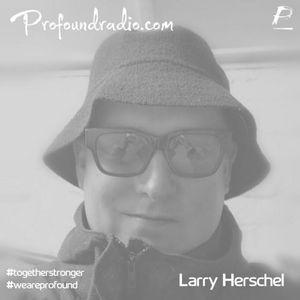 Larry Herschel - Profound Radio 8/2/2021