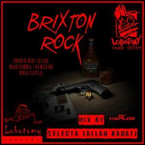 "Lobotomy Sound & Selecta Jallah Kadafi "" BRIXTON ROCK RIDDIM 2015 "" - BRIXTON MUSIC"