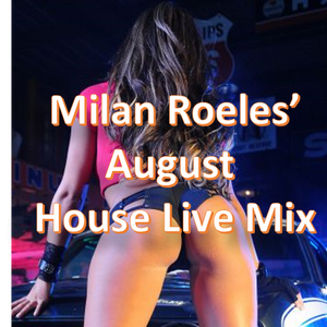 Milan Roeles August House Mix