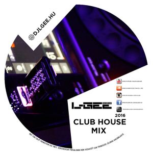 Club House Mix 2016 By L-Gee