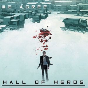 "Hall Of Heros ""We Agree?"""