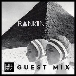 Rankin - Gotta Dance Dirty Guest Mix