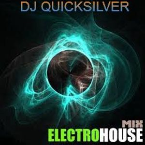 Dj Quicksilver electro house Session