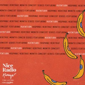 Nice Radio Presents: Hispanic Heritage Month Concert Series - Aventura