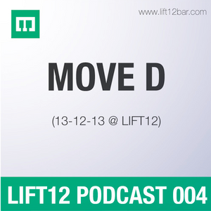 Move D @ LIFT12 Podcast # 004 (13-12-2013)