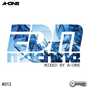 EDM MACHINE #013 - MIXED BY A-ONE