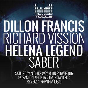 Powertools Mixshow - Episode 4-15-17 Ft: Richard Vission, Dillon Francis, Helena Legend, & Saber
