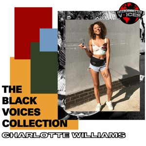 Interconnected Voices - The Black Voices Collection w/ Charlotte Williams - 16 Oct 2020