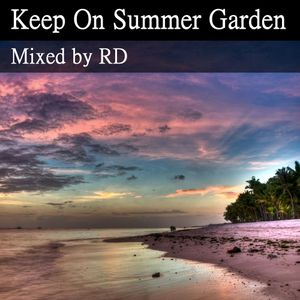 Keep On Summer Garden (March House Mix 2010)