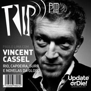 TRIP FM com Vincent Cassel