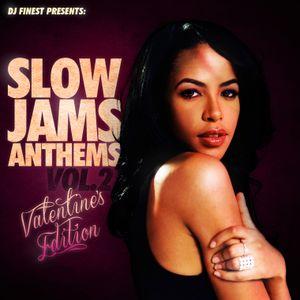 "Dj Finest Presents: Slow Jams Anthems Vol.2 ""Valentine edition"""