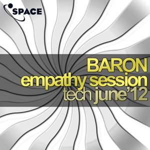 SPACE pres. Baron Empathy Session TECH JUN12