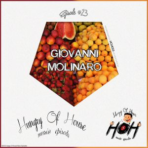 Hungry Of House Episode #023 - Giovanni Molinaro
