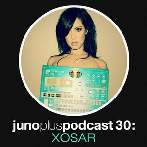 Juno Plus Podcast 30 - XOSAR