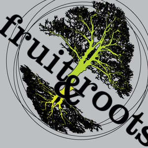 FRUITS AND ROOTS