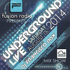 UNDERGROUND LIVE [UL] CLUB SCENE 081614 - DJ FRANCISCO PDX