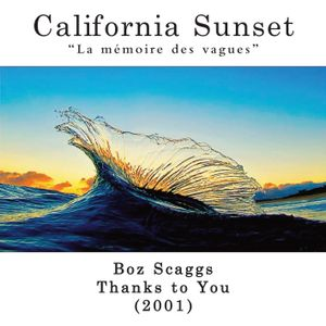 California Sunset - Boz Scaggs - Thanks to You (2001)