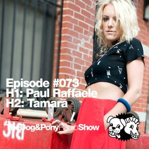 The Dog & Pony Radio Show #073: Guest Tamara