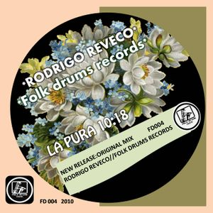 La Pura(ORIGINAL MIX)RODRIGO REVECO_FOLK DRUMS RECORDS.