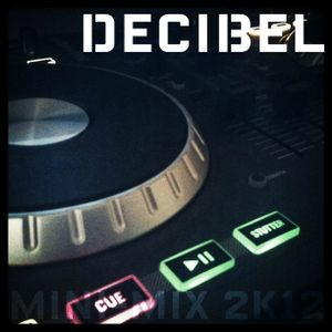 DJ Decibel's Mini-Mix [DUBSTEP]