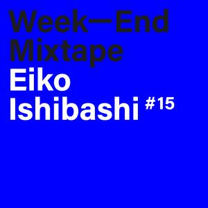 Week-End Mixtape #15: Eiko Ishibashi