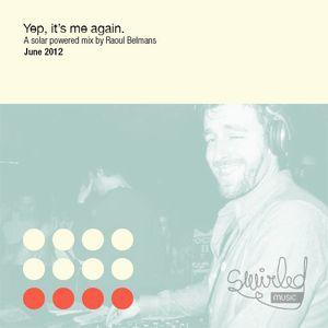 Raoul Belmans' Yep, it's me again Mix (June 2012)