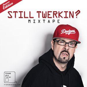 STILL TWERKIN? Mixtape