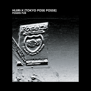 HIJIRI-X [TOKYO POSE POSSE] - POSERS PUB