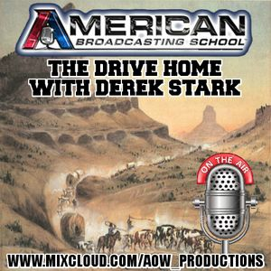 American Broadcasting School - The Drive Home with Derek Stark #8