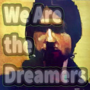 We Are The Dreamers - Podcast Ep \ \ - Avril 14th