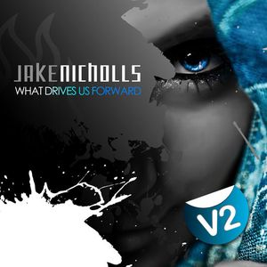 Jake Nicholls | What Drives us Forward |V2