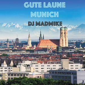 Gute Laune Munich by DJ MadMike