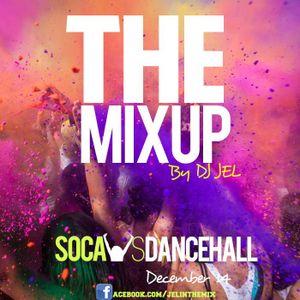 """DJ JEL PRESENTS """"THE MIX UP"""" Soca Vs Dancehall Promo"""