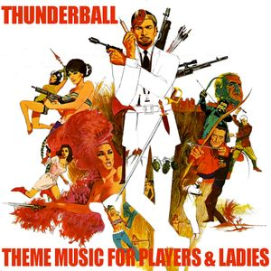"""Thunderball - """"Theme Music for Players & Ladies"""""""