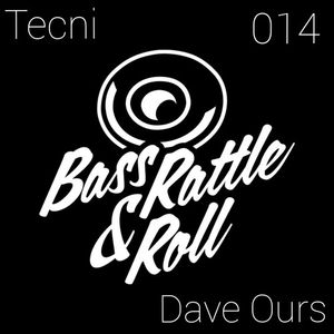 Bass Rattle and Roll.#014.Guest mix by Dave Ours